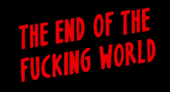 The End of fucking world - la série - 1
