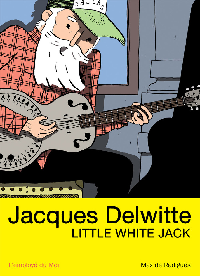 Couverture de Jacques Delwitte, Little White Jack